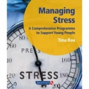 Managing Stress - A Comprehensive Programme To Support Young People By Tina Rae
